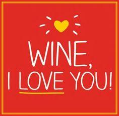 Ik hou van je ...wijn!